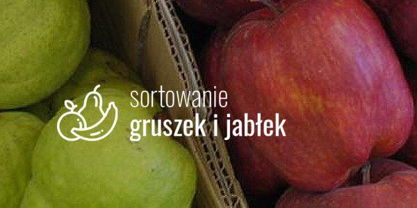 Sortowanie jabłek i gruszek