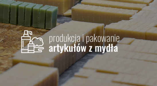 Produkcja i pakowanie artykułów z mydła