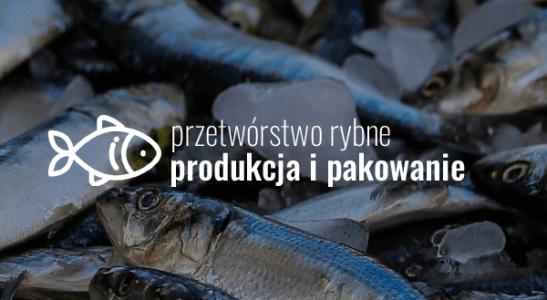 Przetwórstwo rybne – produkcja i pakowanie