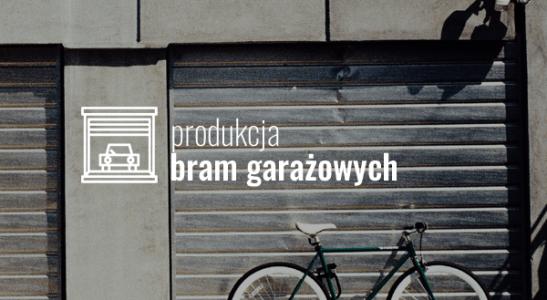 Produkcja bram garażowych