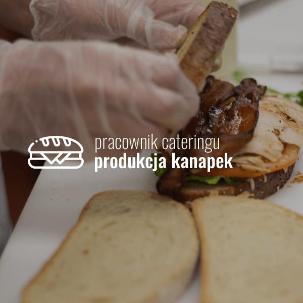 Pracownik cateringu – produkcja kanapek