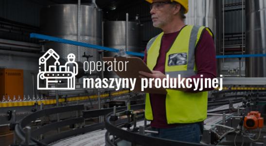 Operator maszyny produkcyjnej