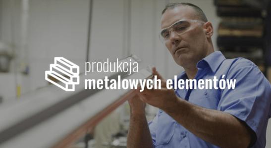 Produkcja metalowych elementów