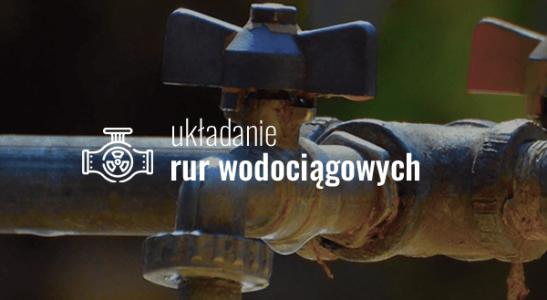 Układanie rur wodociągowych